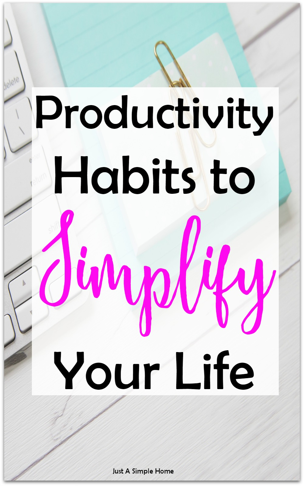 Productivity Habits to Simplify Your Life