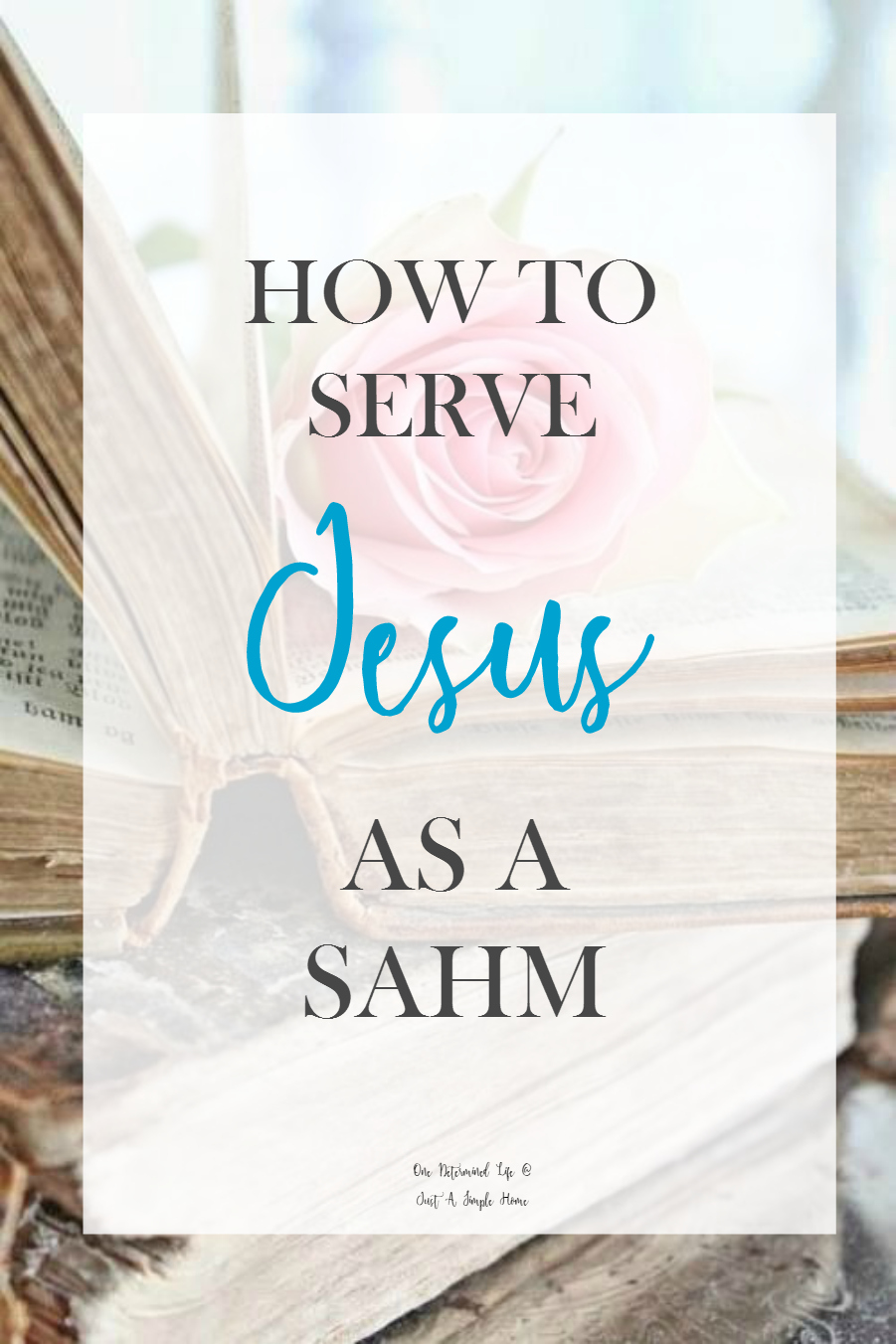 How to Serve Jesus as SAHM