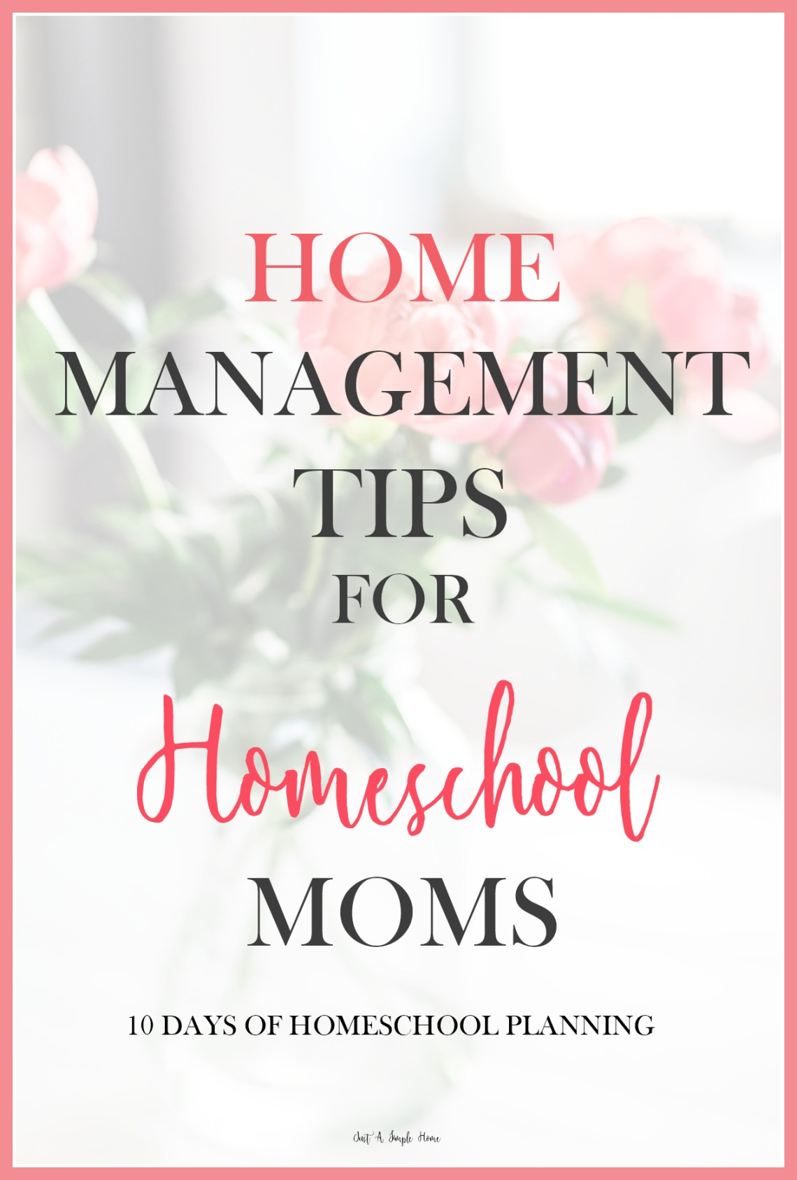 Home Management Tips for Homeschool Moms - 10 Days of Homeschool Planning