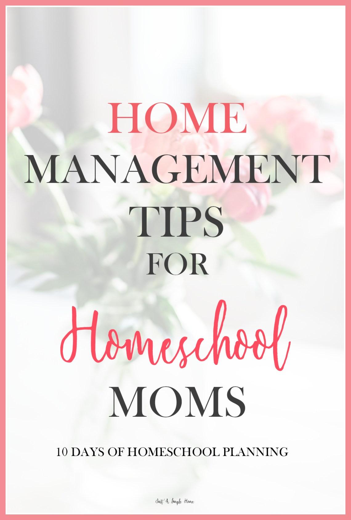 Home Management Tips for Homeschool Moms - 10 Days of Homeschool Planning