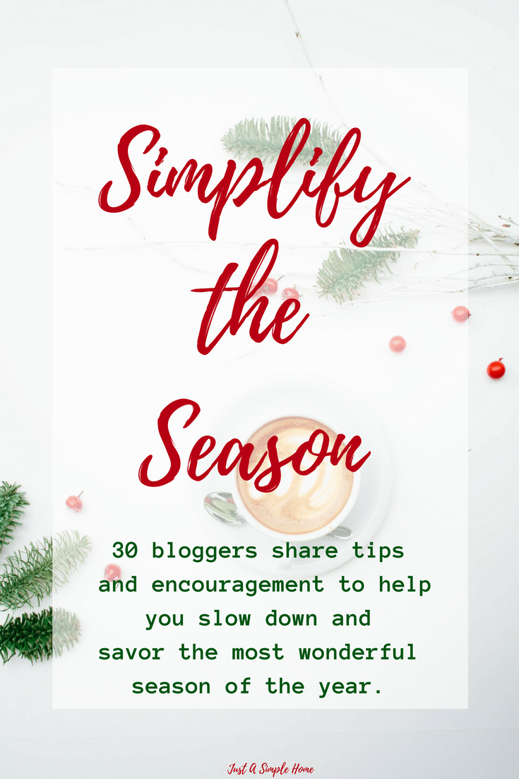 Simplify the season holiday blog party just a simple home simplify the season 30 bloggers share tips to help you slow down and savor the kristyandbryce Image collections