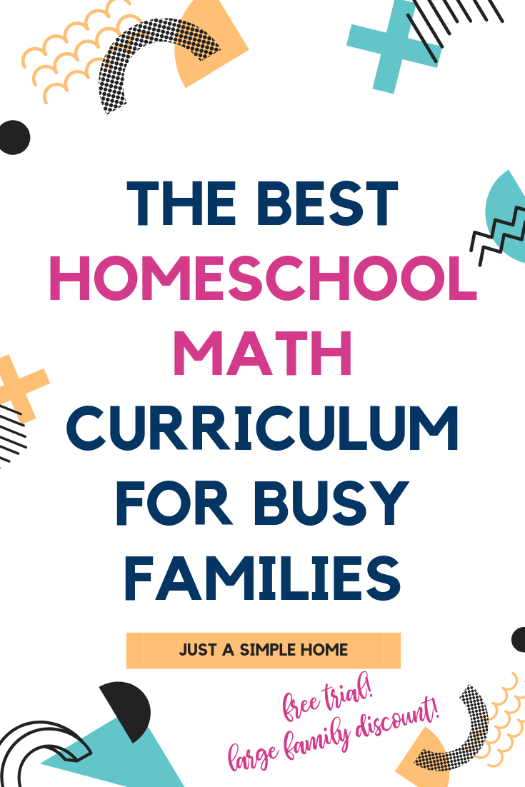 The Best Homeschool Math Curriculum for Busy Families