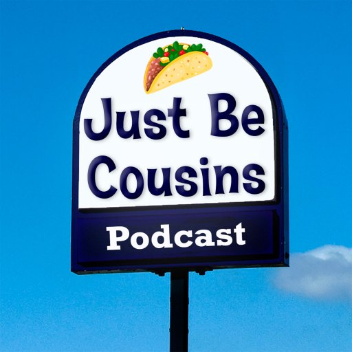 Just Be Cousins