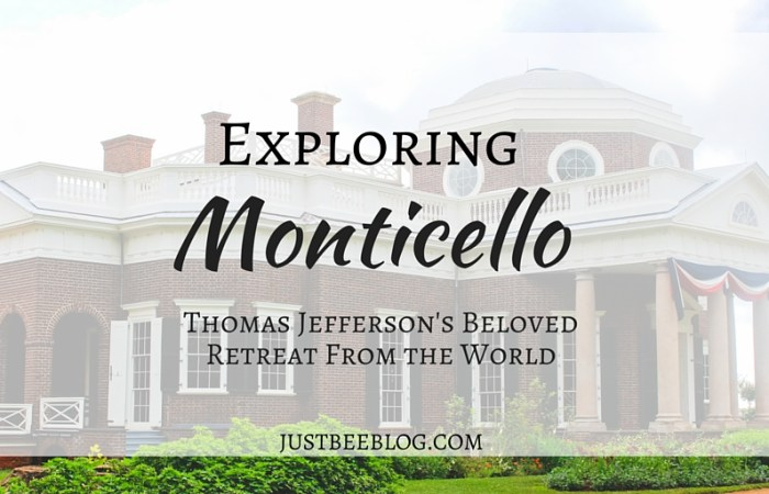 Exploring Monticello: Thomas Jefferson's Beloved Retreat From the World