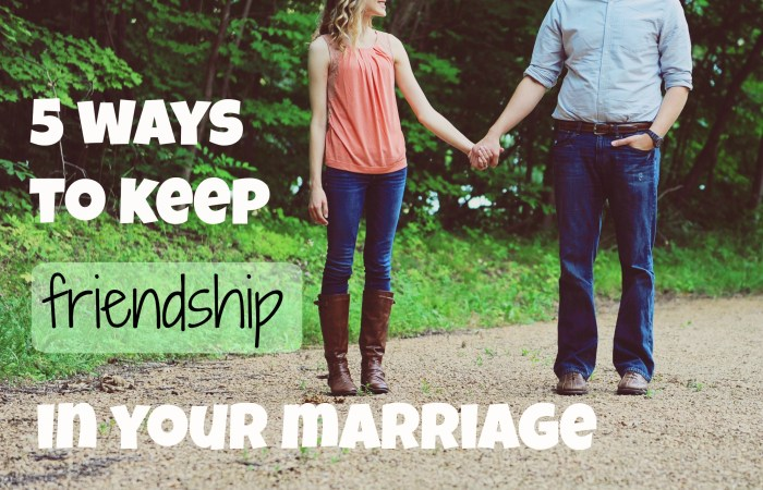 5 Ways to Keep Friendship in Your Marriage