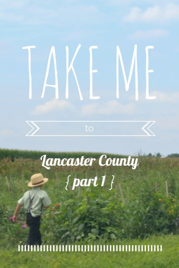 Take me to Lancaster County