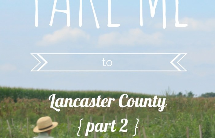{TAKE ME TO} Lancaster County