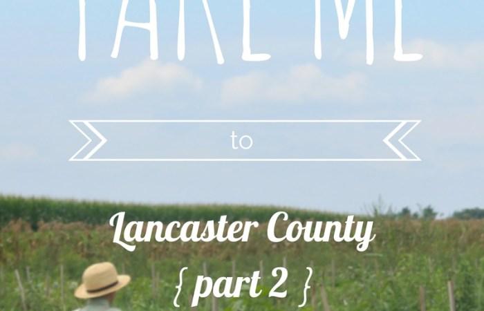 {TAKE ME TO} Lancaster County