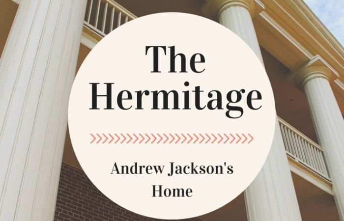 Road Trip // Andrew Jackson's Hermitage