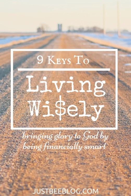 9 Keys to Living Wisely - Money and Finances Tips