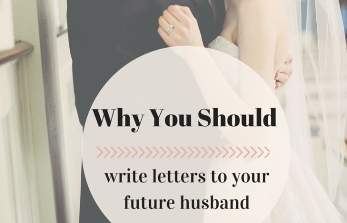 4 Reasons to Write Letters to Your Future Husband