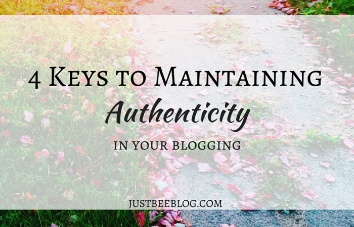4 Keys to Maintaining Authenticity in Blogging