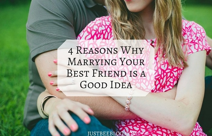 4 Reasons Why Marrying Your Best Friend Is a Good Idea