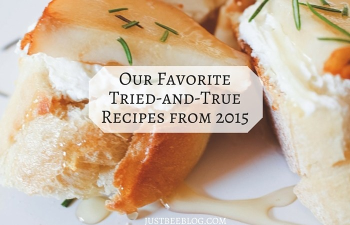 Our Favorite (Tried & True) Recipes From 2015
