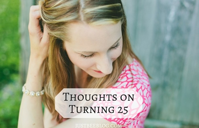 Thoughts on Turning 25!