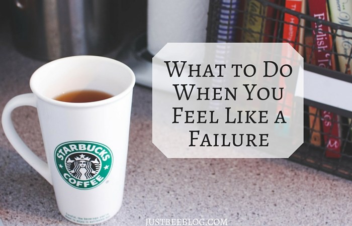 What to Do When You Feel Like a Failure