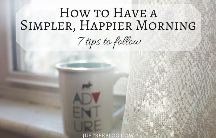 How to Have a Simpler, Happier Morning