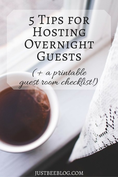Tips for Hosting Overnight Guests + free guest room checklist - Just Bee