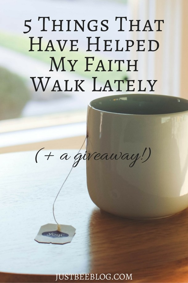 5 Things That Have Helped My Faith Walk Lately - Just Bee