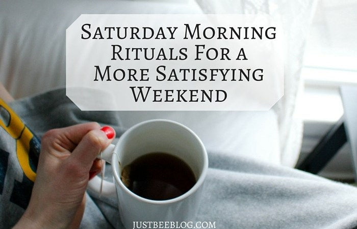 Saturday Morning Rituals For a More Satisfying Weekend