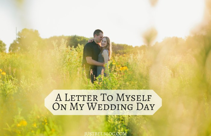 A Letter to Myself on My Wedding Day