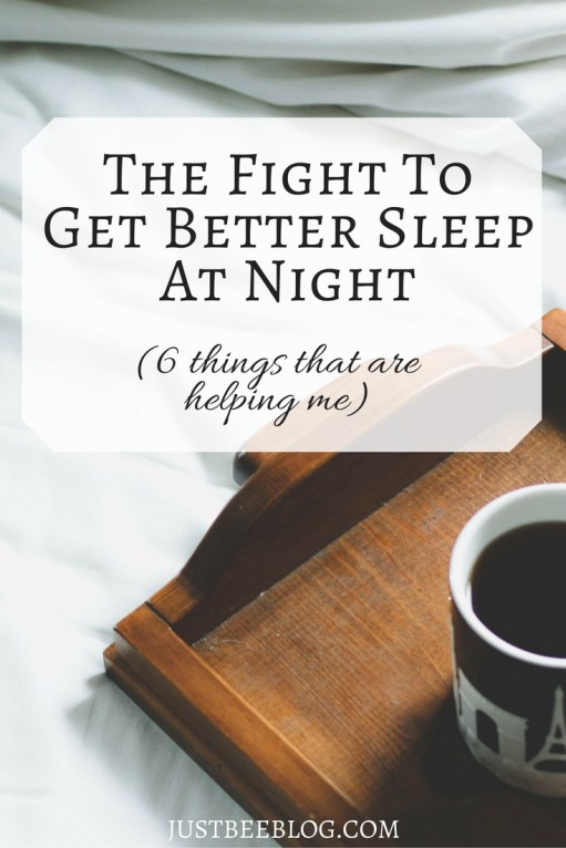 the-fight-to-get-better-sleep-at-night-just-bee-blog