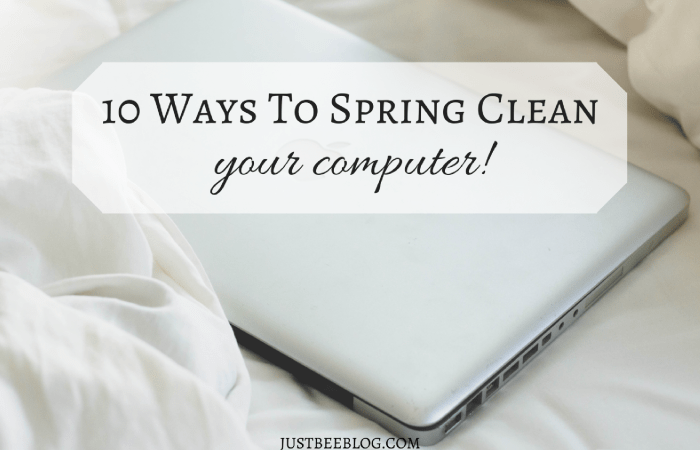 10 Ways to Spring Clean Your Computer