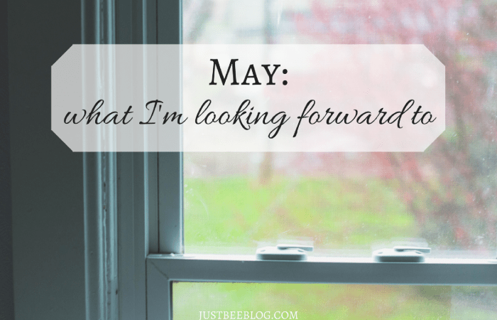 May // What I'm Looking Forward To
