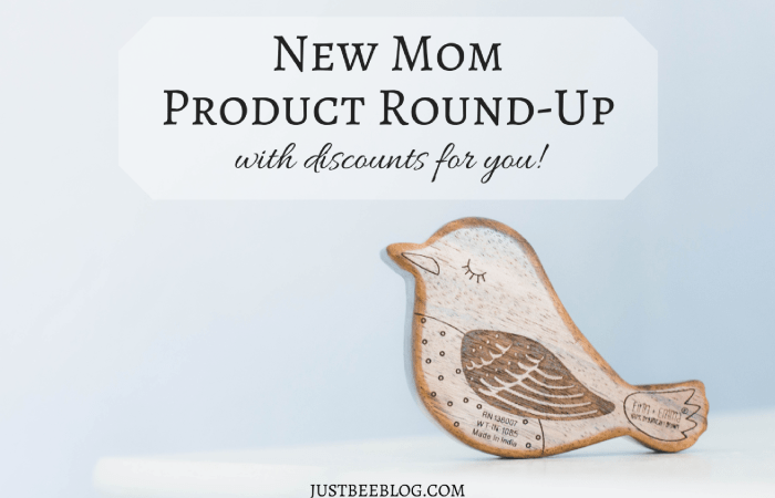 New Mom Product Round-Up (with discounts for you!)