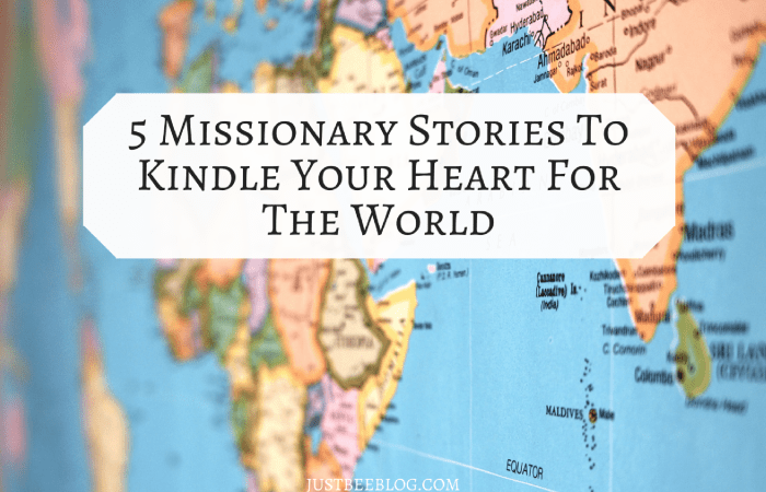 5 Missionary Stories to Kindle Your Heart for the World