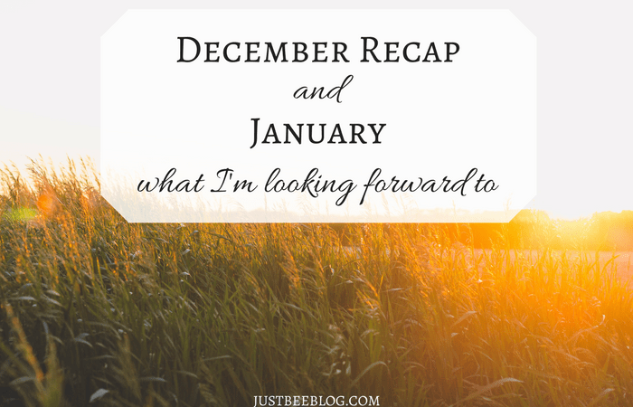 December Recap + What I'm Looking Forward to in January