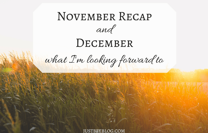 November Recap + What I'm Looking Forward To In December