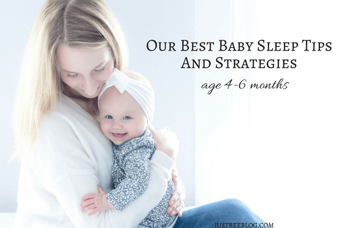 Our Best Baby Sleep Tips and Strategies (Age 4-6 Months)