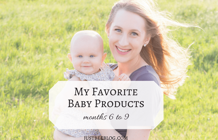 My Favorite Baby Products (Months 6-9)