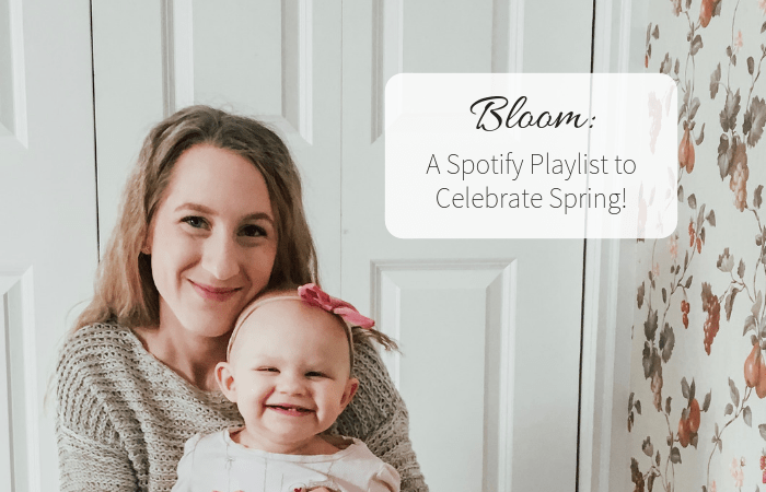 Bloom: A Spotify Playlist to Celebrate Spring!