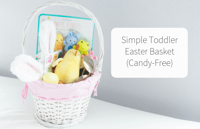 Simple Toddler Easter Basket (Candy-Free)