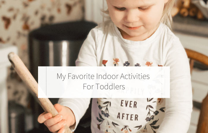My Favorite Indoor Activities For Toddlers