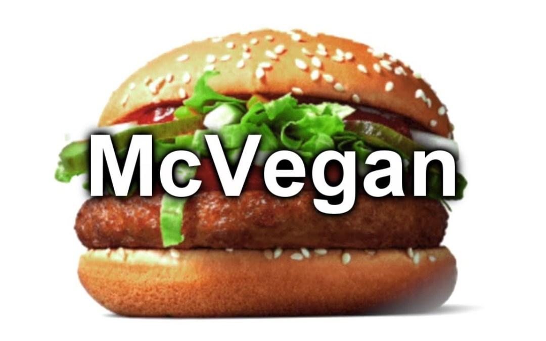Is a Vegan McDonalds Burger a Good Thing?