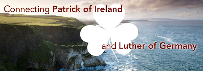 Connecting Patrick of Ireland and Luther of Germany