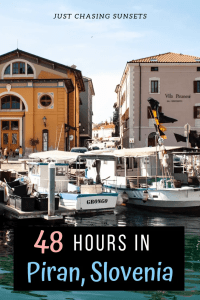 48 hours in Piran, Slovenia