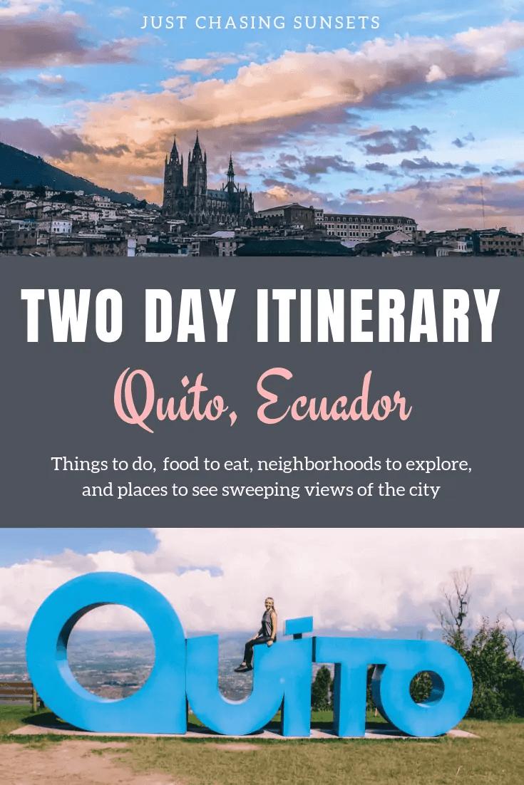 two day itinerary for Quito, Ecuador