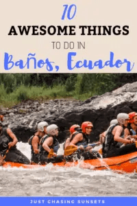 10 awesome things to do in banos ecuador