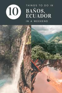 10 things to do in Baños, Ecuador