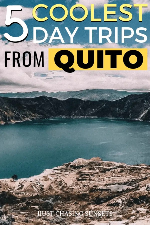 5 Coolest Day Trips from Quito