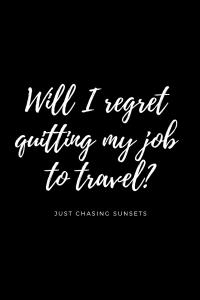 will i regret quitting my job
