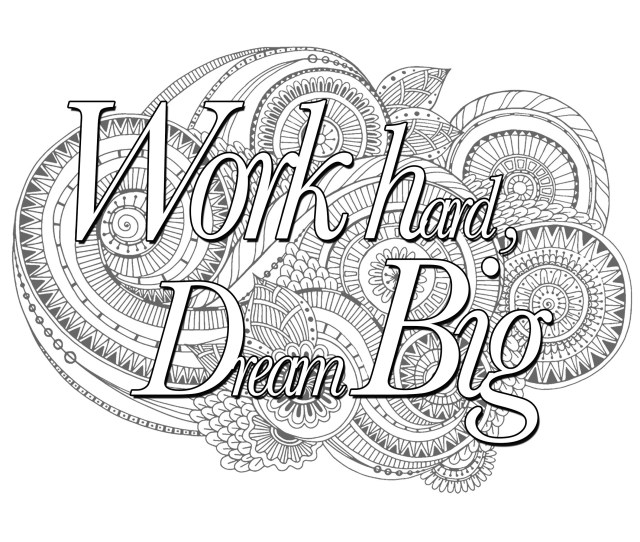 Quote Work Hard Dream Big Positive Inspiring Quotes Adult