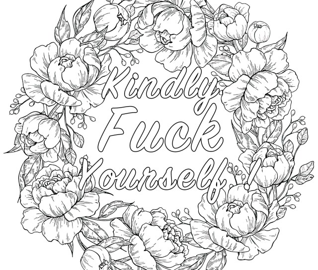 Kindly Fuck Yourself Swear Word Coloring Page Swear Word Adult