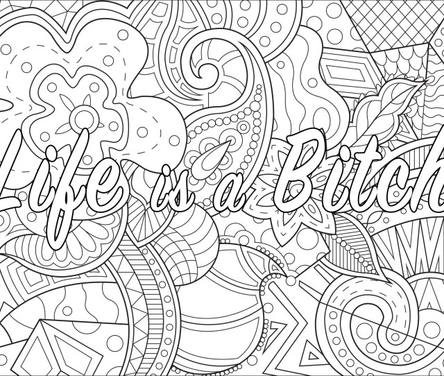 Life Is A Bitch Swear Word Coloring Page Swear Word Adult