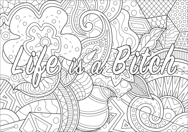 Life is a Bitch Swear word coloring page - Swear word Adult