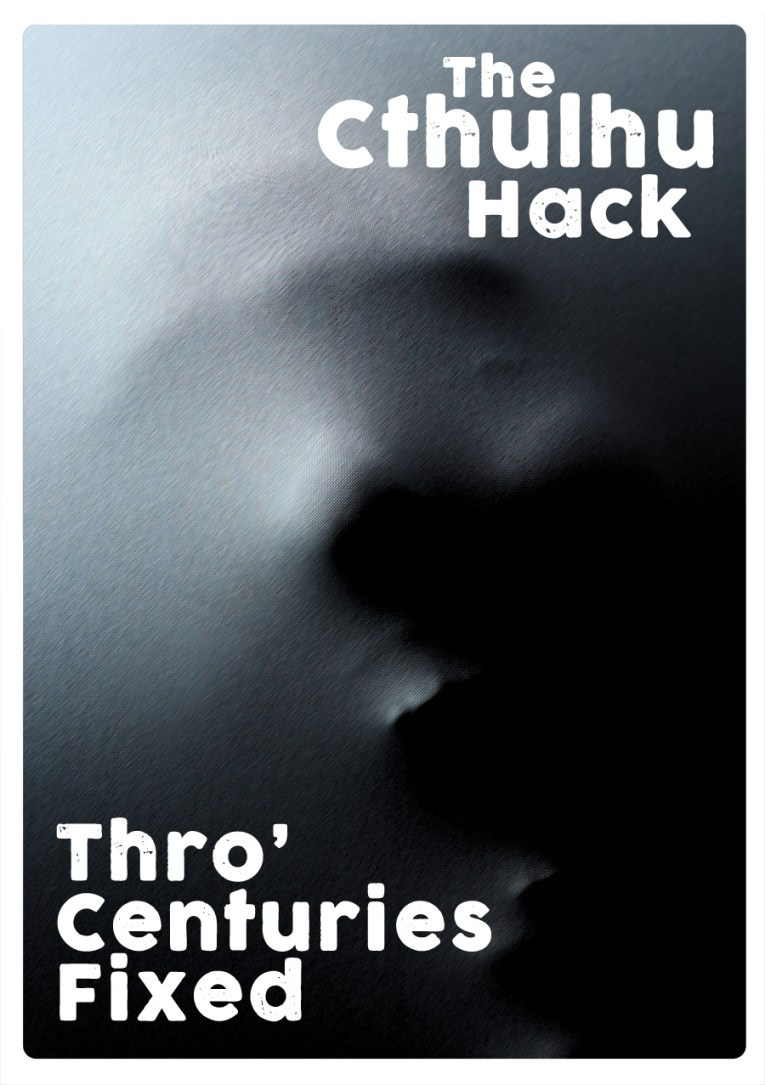 Cover image of The Cthulhu Hack - Thro Centuries Fixed